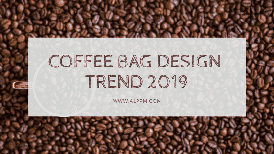 COFFEE packaging trend 2019