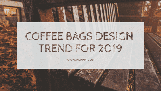 coffee bags design trend for 2019