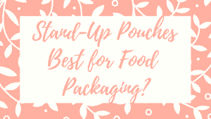 Stand Up Pouches guide