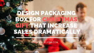 Design Packaging Box for Christmas Gift That Increase Sales Dramatically