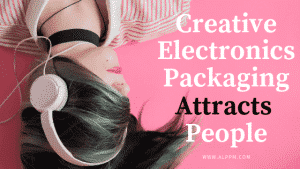 Creative Electronics Packaging Box Attracts More People
