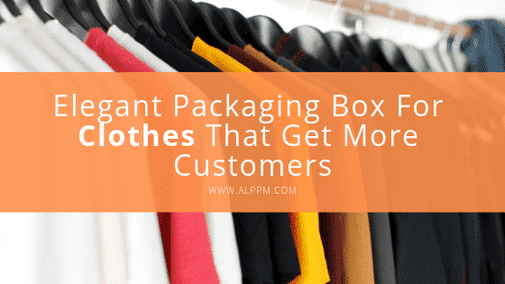 Elegant Packaging Box For Clothes That Get More Customers