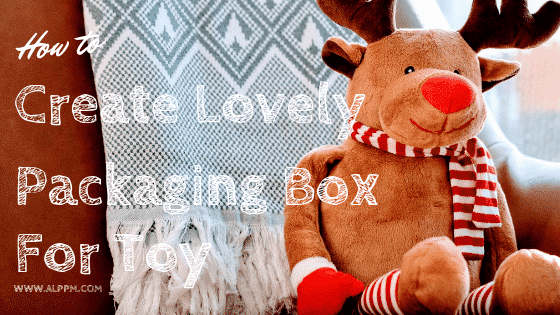 create lovely packaging box for toy