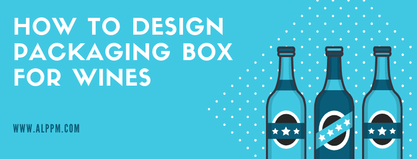 how to design packaging box for wines